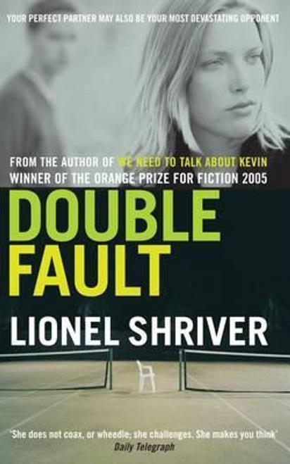 Shriver, Lionel / Double Fault (Large Paperback)