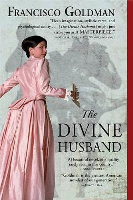 Goldman, Francisco / The Divine Husband (Large Paperback)