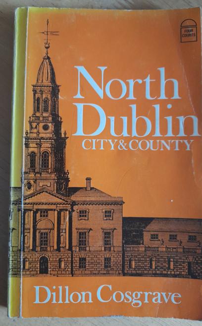 Cosgrave, Dillon - North Dublin : City and County - PB 1977 ( Originally 1909)
