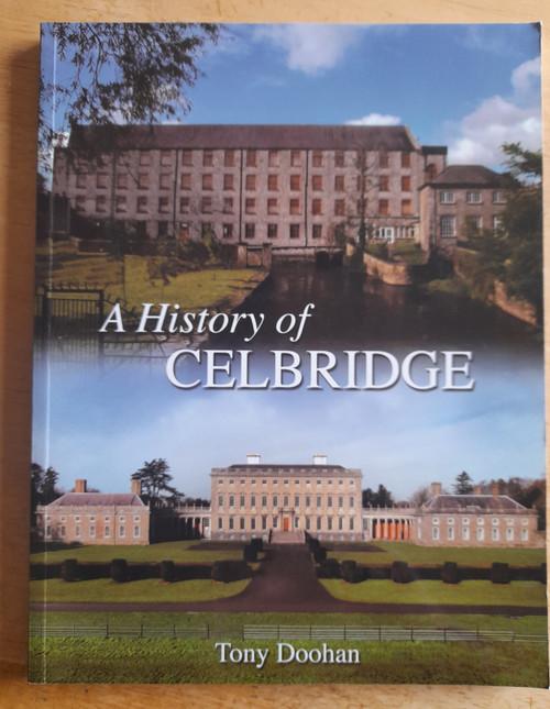 Doohan, Tony - A History of Celbridge - PB Kildare Local History 2011 - SIGNED 2ND EDITION