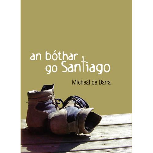 de Barra, Micheál - An Bóthar go Santiago - PB - As Gaeilge