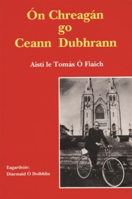 Ó Fiaich, Tomás - Ón Chreagán go Ceann Dubhrann : Aistí - Pb - As Gaeilge  1992