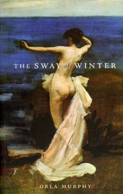 Murphy, Orla / The Sway of Winter (Large Paperback)