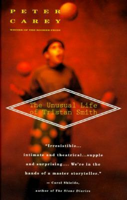 Carey, Peter / The Unusual Life of Tristan Smith (Large Paperback)
