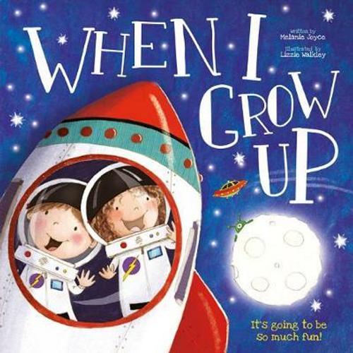 Joyce, Melanie / When I Grow Up (Children's Picture Book)