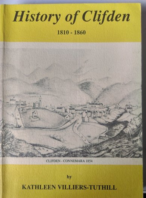 Villiers-Tuthill, Kathleen - History of Clifden 1810-1860 - PB - 2nd Edition 1992