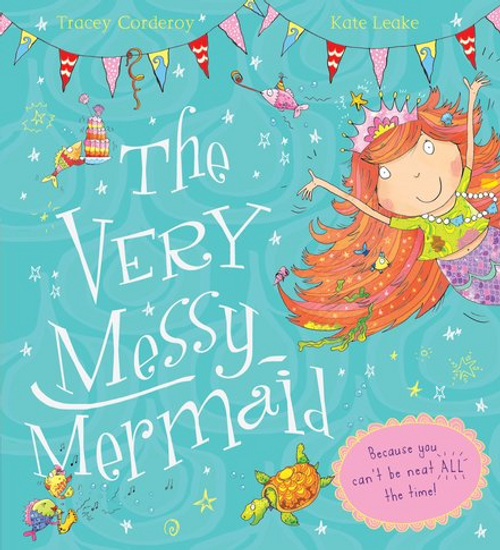 Corderoy, Tracey / The Very Messy Mermaid (Children's Picture Book)