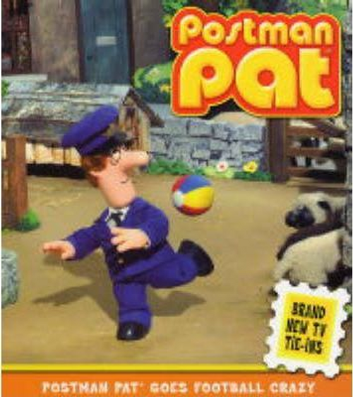 Postman Pat Goes Football Crazy (Children's Picture Book)