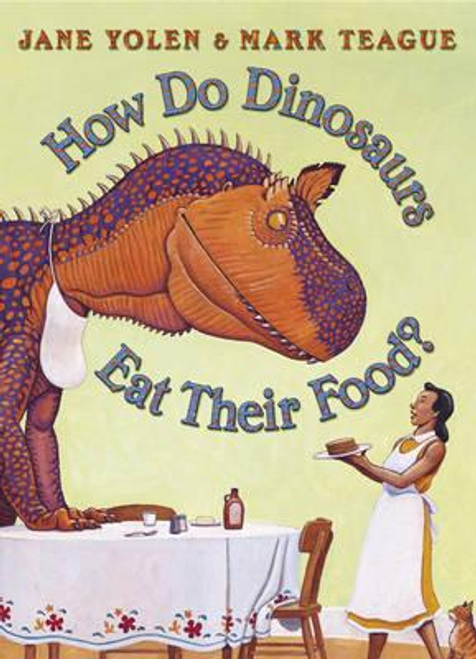 Yolen, Jane / How Do Dinosaurs Eat Their Food? (Children's Picture Book)