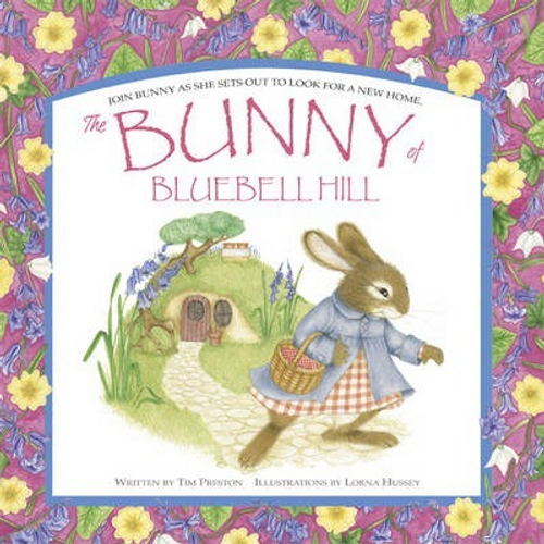 Preston, Tim / The Bunny of Bluebell Hill (Children's Picture Book)