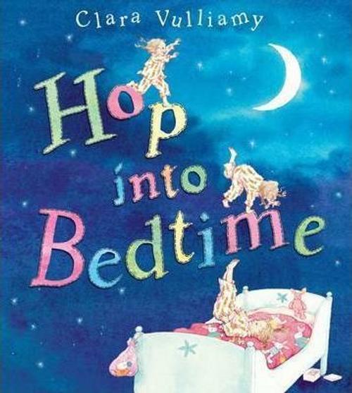 Vulliamy, Clara / Hop Into Bedtime (Children's Picture Book)