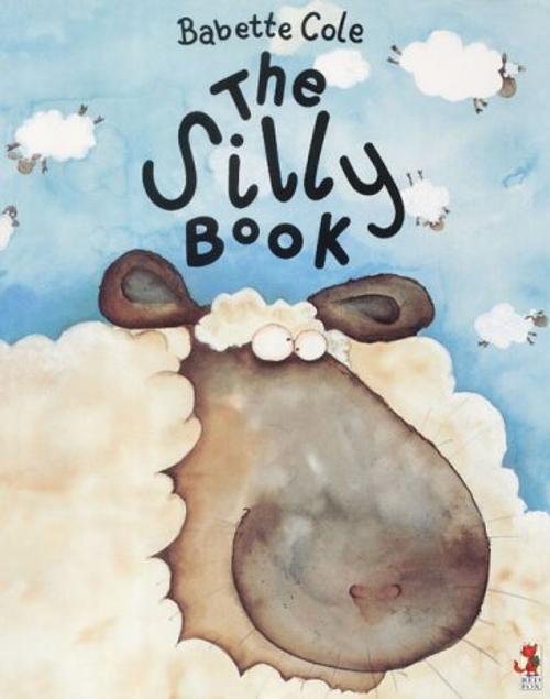 Cole, Babette / The Silly Book (Children's Picture Book)