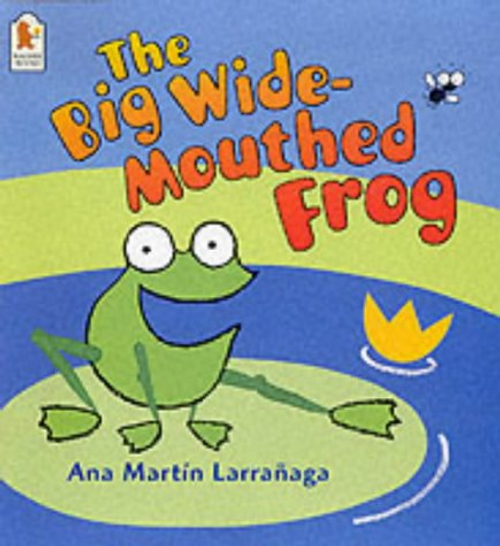 Larranaga, Ana Martin / The Big Wide-mouthed Frog (Children's Picture Book)