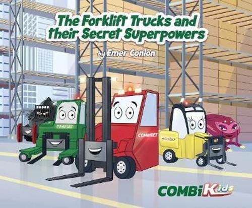 Conlon, Emer / CombiKids: The Forklift Trucks and their Secret Superpowers (Children's Picture Book)