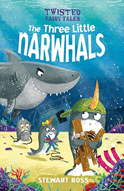 Ross, Stewart / Twisted Fairy Tales: The Three Little Narwhals (Children's Picture Book)