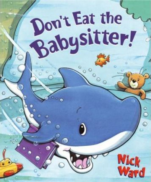 Ward, Nick / Don't Eat the Babysitter! (Children's Picture Book)