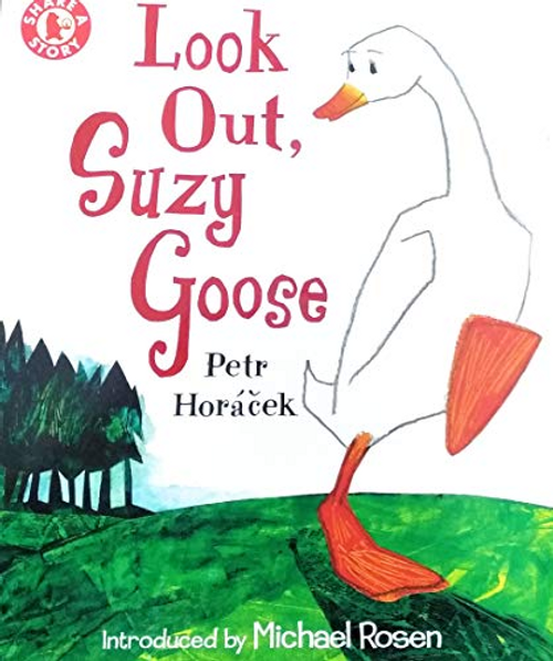 Horacek, Petr / Look Out, Suzy Goose (Children's Picture Book)
