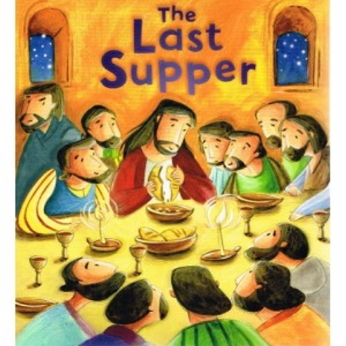 Sully, Katherine / The Last Supper (Children's Picture Book)
