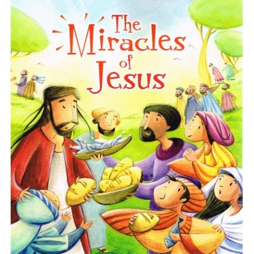 Sully, Katherine / The Miracles Of Jesus (Children's Picture Book)