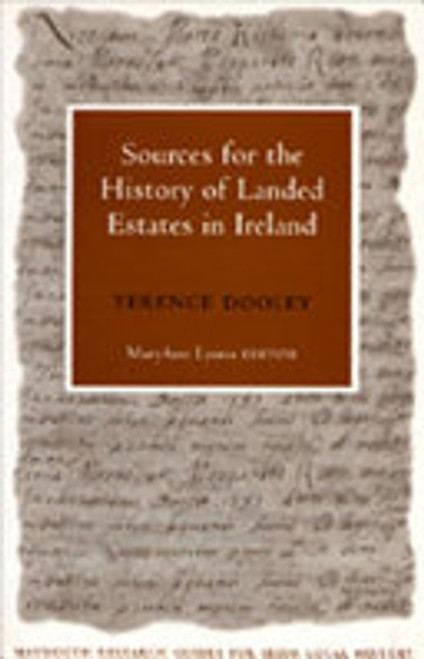 Dooley, Terence - Sources for the History of landed Estates in Ireland - PB ( Maynooth Research Guides for Irish Local History )