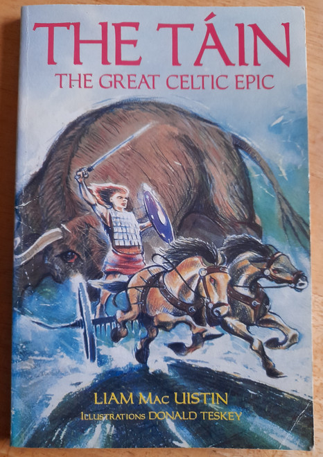Mc Uistin, Liam - The Táin - The Great Celtic epic ( illustrated by Donald teskey ) - PB 1993