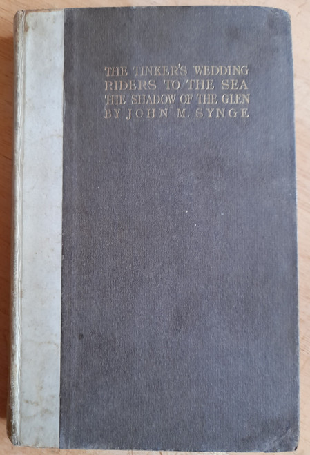 Synge, John M - The Tinker's Wedding, Riders to the Sea & The Shadow of the Glen - HB - 1912 - Maunsel