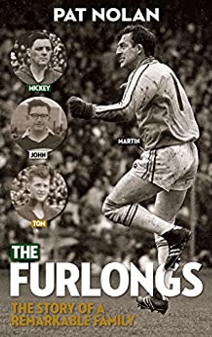 Nolan, Pat - The Furlongs : Story of a Remarkable Family - PB - 2014 - OFFALY GAA
