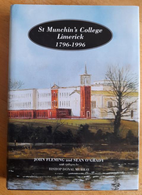 Fleming, John & O'Grady, Sean - St Munchin's College , Limerick 1796-1996 : A History  - HB