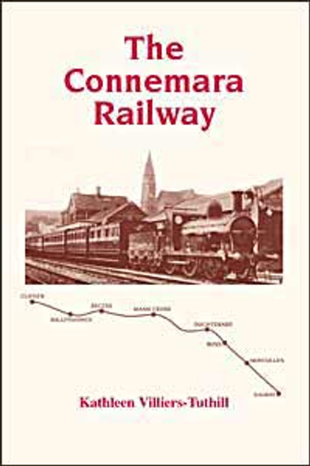 Villiers-Tuthill, Kathleen - The Connemara Railway - SIGNED Revised Edition 2008 - PB