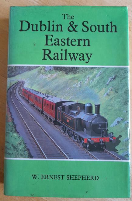 Shepherd, W Ernest - The Dublin & South Eastern Railway - HB - 1974