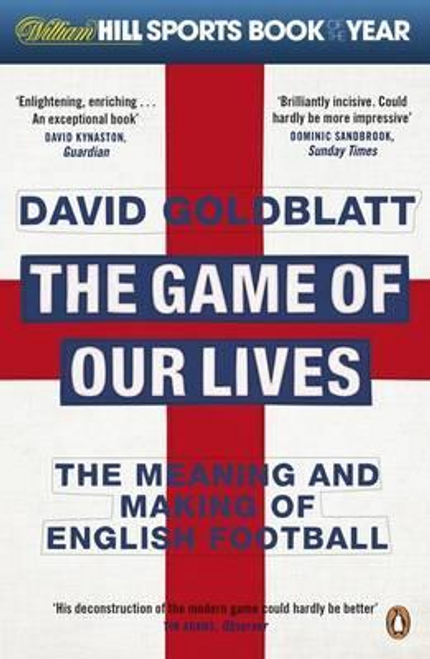 Goldblatt, David / The Game of Our Lives