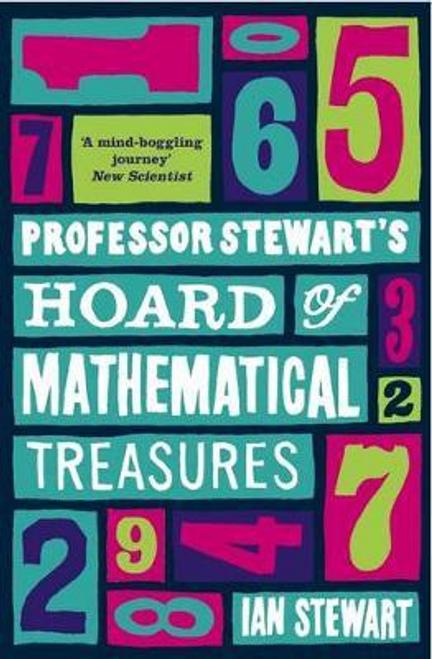 Stewart, Ian / Professor Stewart's Hoard of Mathematical Treasures