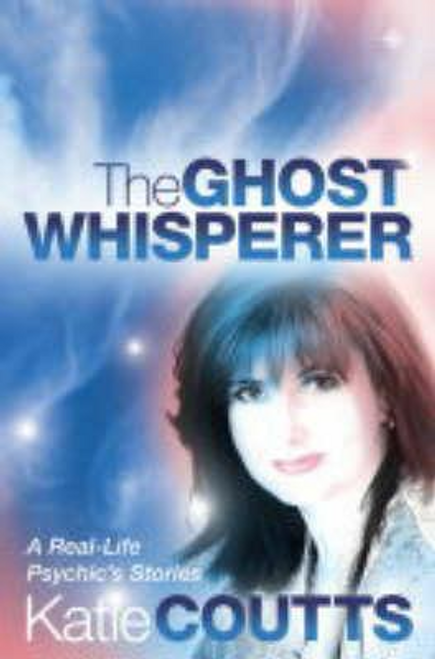 Coutts, Katie / The Ghost Whisperer