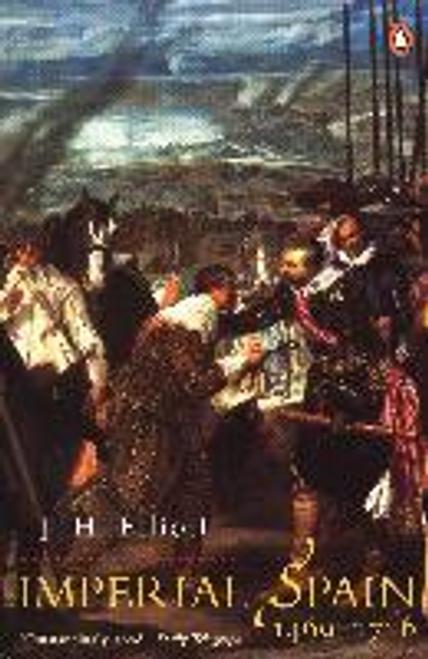 Elliott, J. H. / Imperial Spain 1469-1716