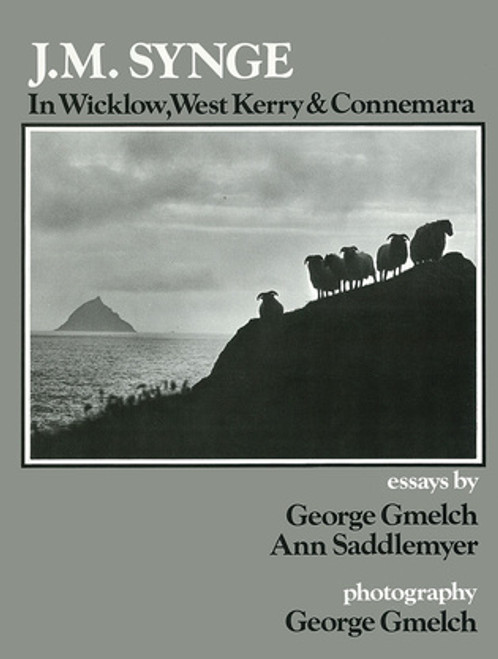 Synge, John M - In Wicklow, West Kerry & Connemara - HB - Photography by George Gmelch - 1980