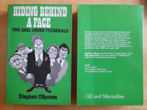 O'Byrnes, Stephen - Hiding Behind a Face - Fine Gael Under Fitzgerald - PB - 1986