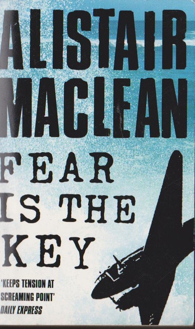 Maclean, Alistair / Fear is the Key