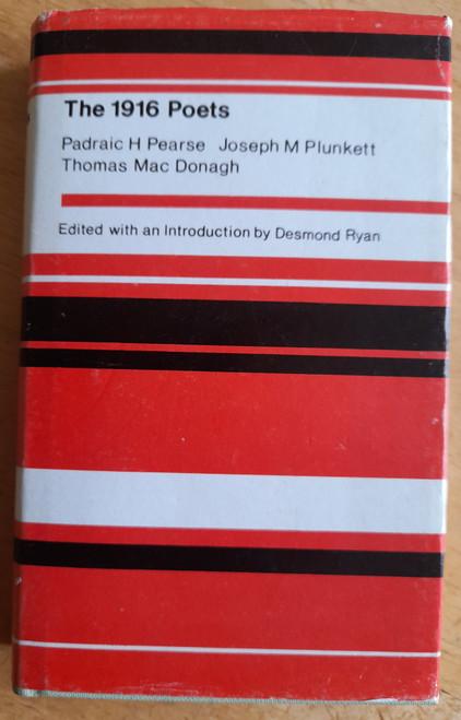 Ryan, Desmond ( Editor) - The 1916 Poets - Pearse Plunkett & MacDonagh - HB 1979