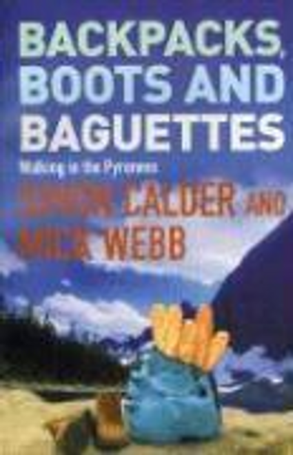 Calder, Simon / Backpacks, Boots and Baguettes