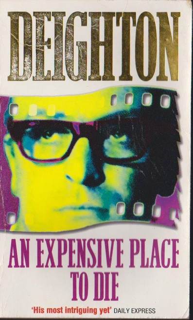 Deighton, Len / An Expensive Place to Die