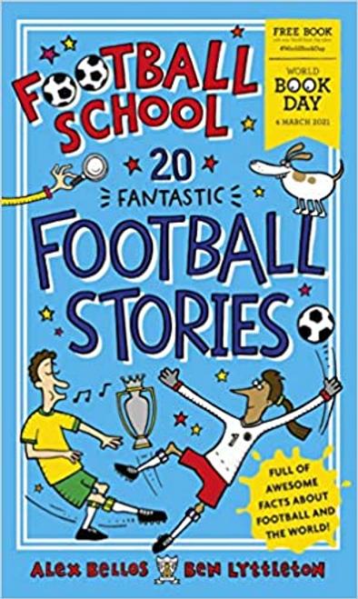 Bellos, Alex / Football School 20 Fantastic Football Stories