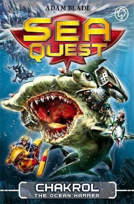 Blade, Adam / Sea Quest: Chakrol the Ocean Hammer : Book 12