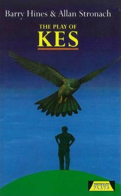 Hines, Barry & Stronach, Allan - The Play of KES - ( Drama script ) - HB - BRAND NEW