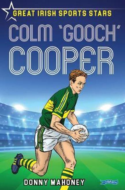 Mahoney, Donny / Colm 'Gooch' Cooper : Great Irish Sports Stars
