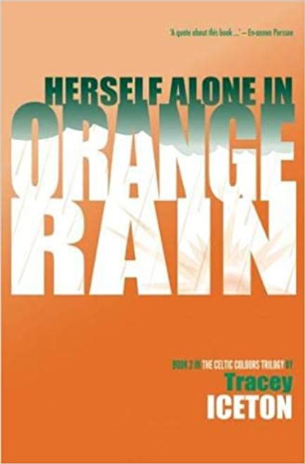 Iceton, Tracey - Herself Alone in Orange Rain - PB - BRAND NEW