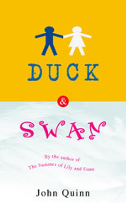 Quinn, John, Duck & Swan - PB - BRAND NEW