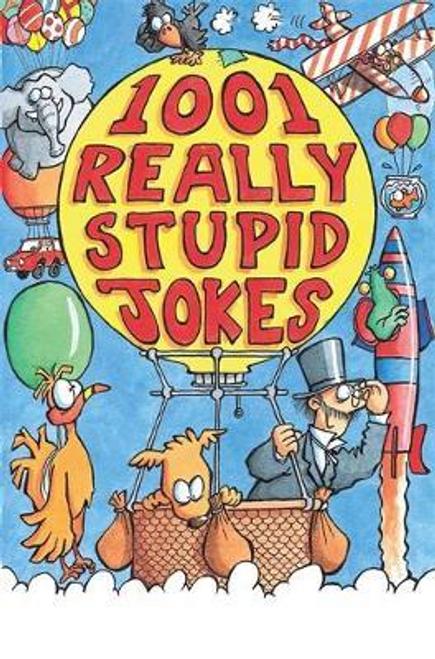 Phillips, Mike / 1001 Really Stupid Jokes