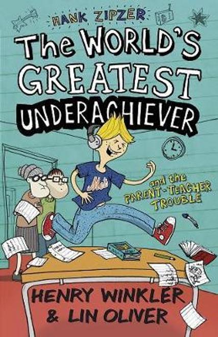 Winkler, Henry / Hank Zipzer 7: The World's Greatest Underachiever and the Parent-Teacher Trouble