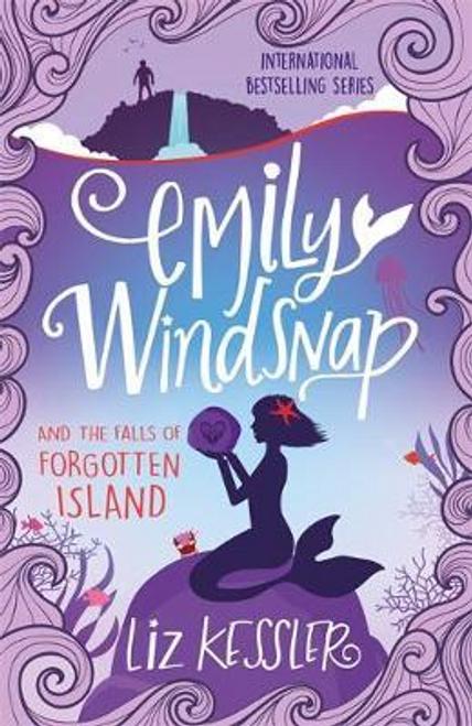 Kessler, Liz / Emily Windsnap and the Falls of Forgotten Island : Book 7