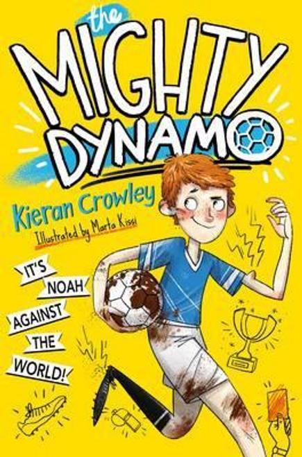 Crowley, Kieran / The Mighty Dynamo